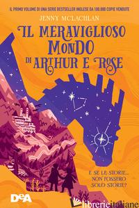 MERAVIGLIOSO MONDO DI ARTHUR E ROSE (IL) - MCLACHLAN JENNY