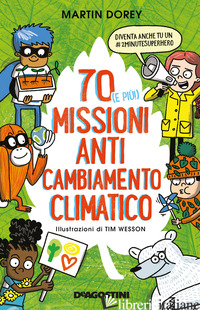 70 (E PIU!) MISSIONI ANTI CAMBIAMENTO CLIMATICO - DOREY MARTIN