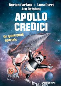 APOLLO CREDICI. UN GAME BOOK SPAZIALE - FARTADE ADRIAN; PERRI LUCA; ORTOLANI LEO