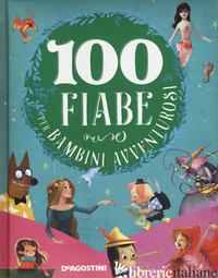 100 FIABE PER BAMBINI AVVENTUROSI. NUOVA EDIZ. - VALENTINO PAOLO