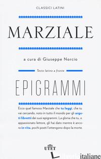 EPIGRAMMI. NUOVA EDIZ. - MARZIALE MARCO VALERIO; NORCIO G. (CUR.)