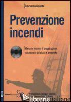 PREVENZIONE INCENDI. CON CD-ROM - LAZZAROTTO ERNESTO