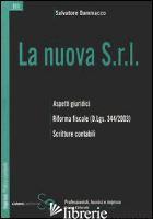 NUOVA S.R.L. ASPETTI GIURIDICI. RIFORMA FISCALE. SCRITTURE CONTABILI (LA) - DAMMACCO SALVATORE