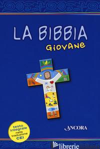 BIBBIA GIOVANE (LA) - MAGGIONI B. (CUR.); VIVALDELLI G. (CUR.)