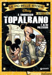 COMMISSARIO TOPALBANO E ALTRI POLIZIESCHI (IL) - DISNEY