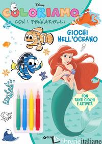 GIOCHI NELL'OCEANO. COLORIAMO CON I PENNARELLI. SUPER ALBUM. EDIZ. A COLORI. CON -