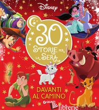 30 STORIE PER LA SERA DAVANTI AL CAMINO. EDIZ. AD ALTA LEGGIBILITA' - AA.VV.