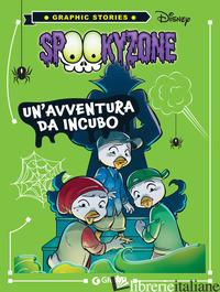 SPOOKY ZONE. UN'AVVENTURA DA INCUBO - AA.VV.