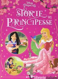 STORIE DI PRINCIPESSE. EDIZ. A COLORI - AA.VV.