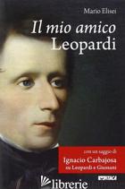 MIO AMICO LEOPARDI (IL) - ELISEI MARIO