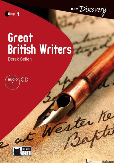 GREAT BRITISH WRITERS. PER LE SCUOLE SUPERIORI. CON CD-ROM - SELLEN DEREK