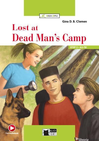 LOST AT DEAD MAN'S CAMP. CON E-BOOK. CON ESPANSIONE ONLINE - CLEMEN GINA D. B.
