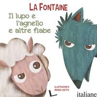 LUPO E L'AGNELLO E ALTRE FIABE. EDIZ. A COLORI (IL) - LA FONTAINE JEAN DE