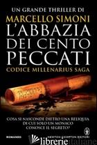 ABBAZIA DEI CENTO PECCATI. CODICE MILLENARIUS SAGA (L') - SIMONI MARCELLO