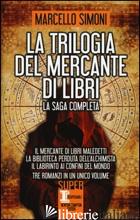 TRILOGIA DEL MERCANTE DI LIBRI (LA) - SIMONI MARCELLO