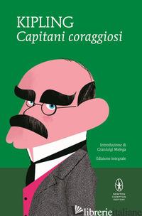CAPITANI CORAGGIOSI. EDIZ. INTEGRALE - KIPLING RUDYARD
