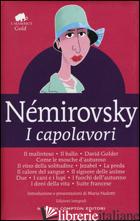 CAPOLAVORI: IL MALINTESO-IL BALLO-DAVID GOLDER-COME LE MOSCHE D'AUTUNNO-IL VINO  - NEMIROVSKY IRENE
