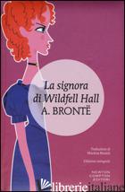 SIGNORA DI WILDFELL HALL (LA) - BRONTE ANNE