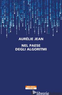 NEL PAESE DEGLI ALGORITMI - JEAN AURELIE