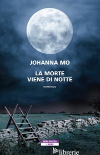 MORTE VIENE DI NOTTE (LA) - MO JOHANNA