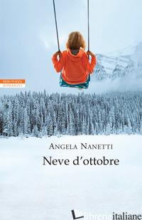 NEVE D'OTTOBRE - NANETTI ANGELA