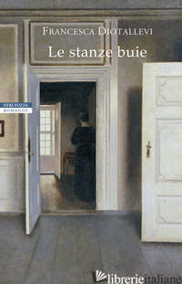 STANZE BUIE (LE) - DIOTALLEVI FRANCESCA