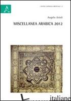 MISCELLANEA ARABICA 2012 - ARIOLI ANGELO