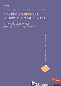 KAKEBO. L'ORIGINALE 2022. IL LIBRO DEI CONTI DI CASA - AA.VV.