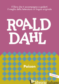 POISON. NUOVA EDIZ. - DAHL ROALD; CAI M. (CUR.)