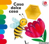 CASA DOLCE CASA. EDIZ. DELUXE - BERTELLE NICOLETTA; MANTEGAZZA GIOVANNA
