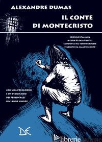 CONTE DI MONTECRISTO (IL) - DUMAS ALEXANDRE; PANFILI G. (CUR.)