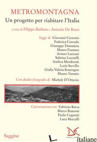 METROMONTAGNA. UN PROGETTO PER RIABILITARE L'ITALIA - BARBERA F. (CUR.); DE ROSSI A. (CUR.)