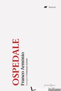 OSPEDALE. EDIZ. LIMITATA - ARMINIO FRANCO