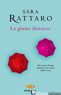 GIUSTA DISTANZA (LA) - RATTARO SARA
