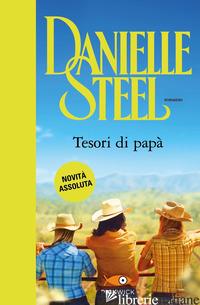 TESORI DI PAPA' - STEEL DANIELLE