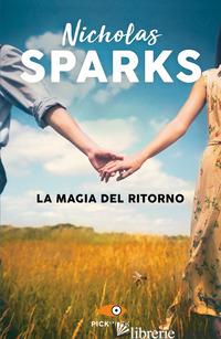 MAGIA DEL RITORNO (LA) - SPARKS NICHOLAS