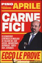 CARNEFICI - APRILE PINO