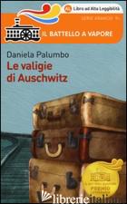 VALIGIE DI AUSCHWITZ. EDIZ. AD ALTA LEGGIBILITA' (LE) - PALUMBO DANIELA