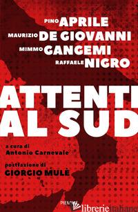 ATTENTI AL SUD - APRILE PINO; DE GIOVANNI MAURIZIO; GANGEMI MIMMO; NIGRO RAFFAELE; CARNEVALE A. (
