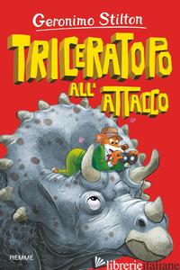 TRICERATOPO ALL'ATTACCO - STILTON GERONIMO