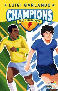 PELE' VS MARADONA. CHAMPIONS - GARLANDO LUIGI