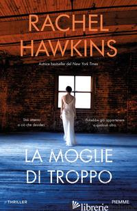 MOGLIE DI TROPPO (LA) - HAWKINS RACHEL