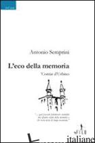 ECO DELLA MEMORIA CONTAR D'URBINO (L') - SEMPRINI ANTONIO