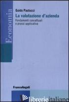 VALUTAZIONE D'AZIENDA. FONDAMENTI CONCETTUALI E PRASSI APPLICATIVA (LA) - PAOLUCCI GUIDO