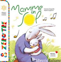 MAMME IN SOL. EDIZ. ILLUSTRATA. CON CD AUDIO - BORGARELLO FRANCESCA; ANGARAMO ROBERTA