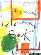 GRANDE COLOURING BOOK. EDIZ. ILLUSTRATA (IL) - TULLET HERVE'