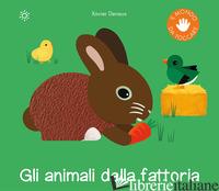 ANIMALI DELLA FATTORIA. EDIZ. ILLUSTRATA (GLI) - DENEUX XAVIER