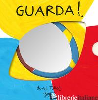 GUARDA! EDIZ. A COLORI - TULLET HERVE'