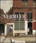 VERMEER. IL SECOLO D'ORO DELL'ARTE OLANDESE. EDIZ. ILLUSTRATA - WHEELOCK A. K. (CUR.); LIEDTKE W. (CUR.); BANDERA S. (CUR.)