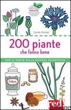 200 PIANTE CHE FANNO BENE - MINKER CAROLE